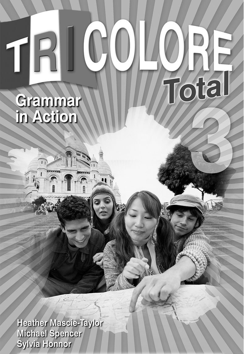 Tricolore Total 3 Grammar In Action Phase 3 Books Campus